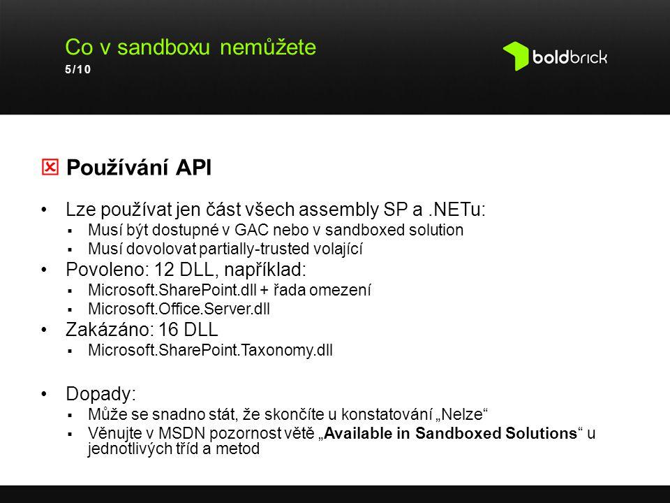 Co v sandboxu nemůžete  Používání API