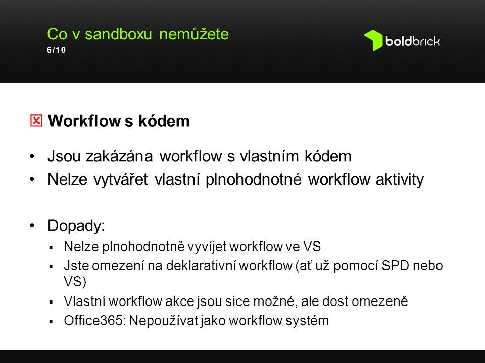 Jsou zakázána workflow s vlastním kódem