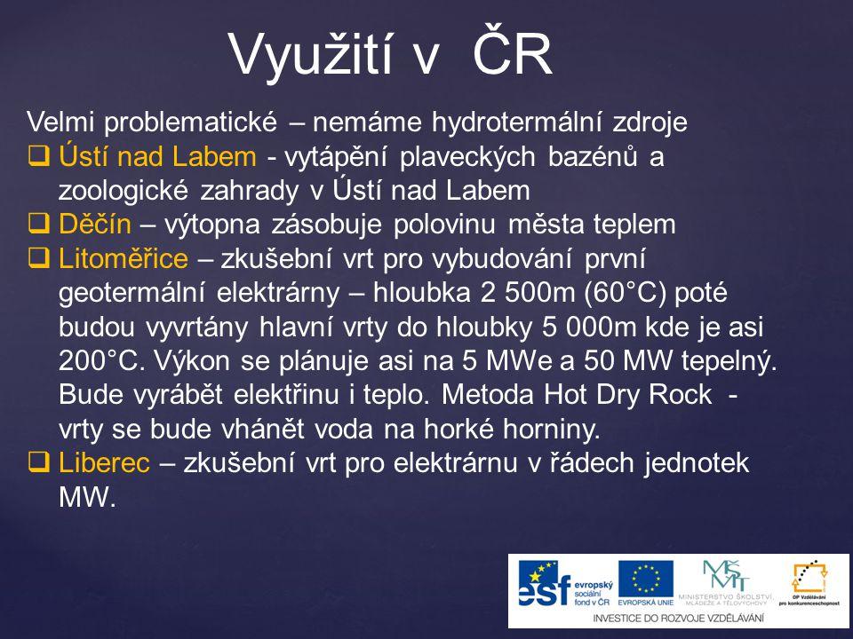 Využití v ČR Velmi problematické – nemáme hydrotermální zdroje