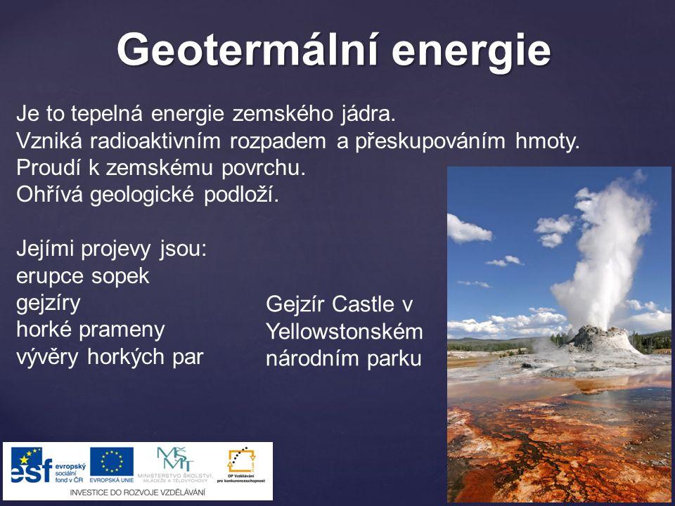 Geotermální energie Je to tepelná energie zemského jádra.