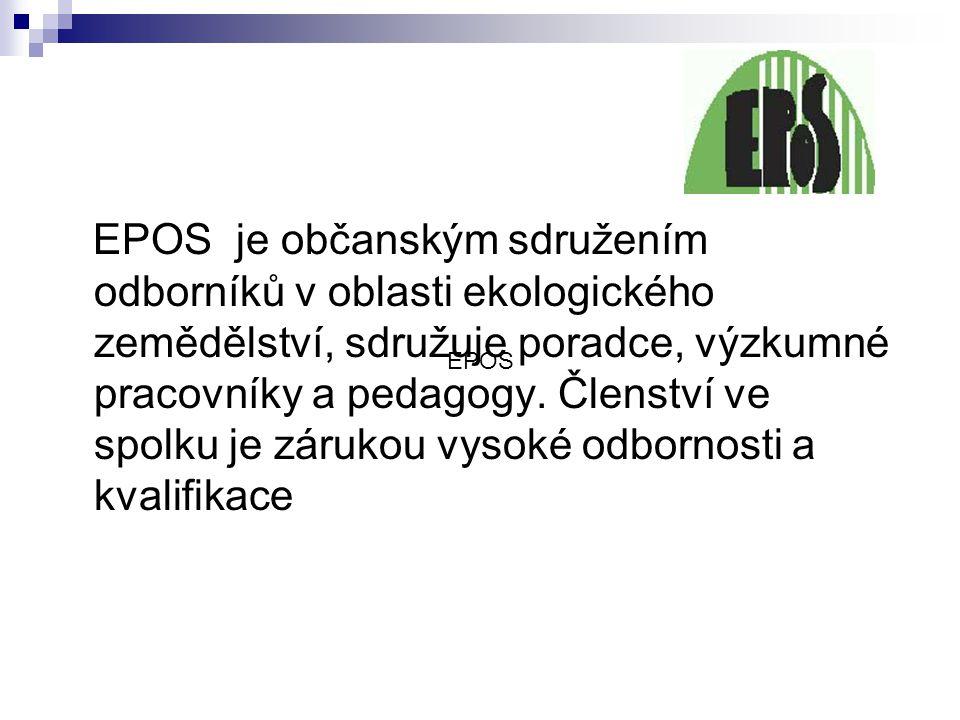 EPOS je občanským sdružením odborníků v oblasti ekologického zemědělství, sdružuje poradce, výzkumné pracovníky a pedagogy. Členství ve spolku je zárukou vysoké odbornosti a kvalifikace