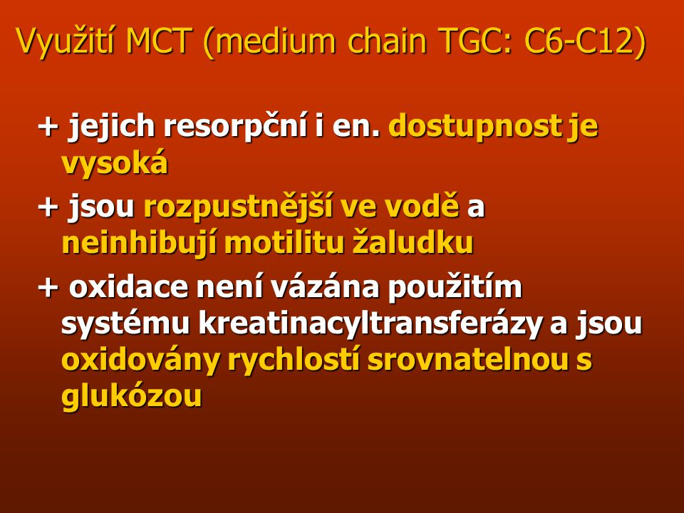 Využití MCT (medium chain TGC: C6-C12)