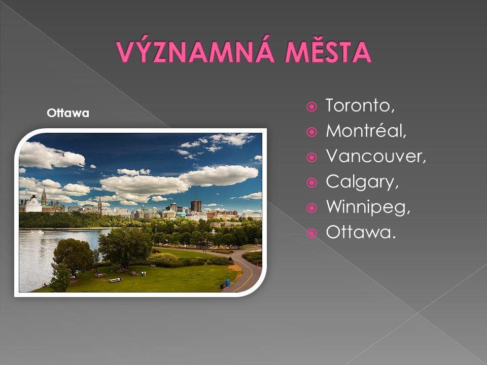 VÝZNAMNÁ MĚSTA Toronto, Montréal, Vancouver, Calgary, Winnipeg,