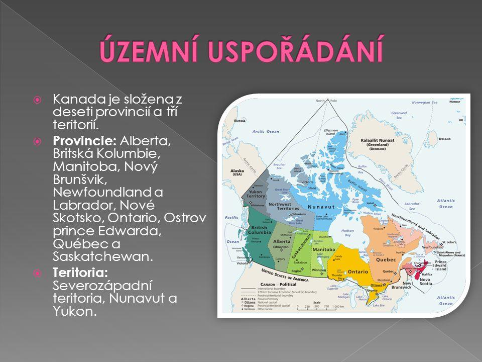 ÚZEMNÍ USPOŘÁDÁNÍ Kanada je složena z deseti provincií a tří teritorií.