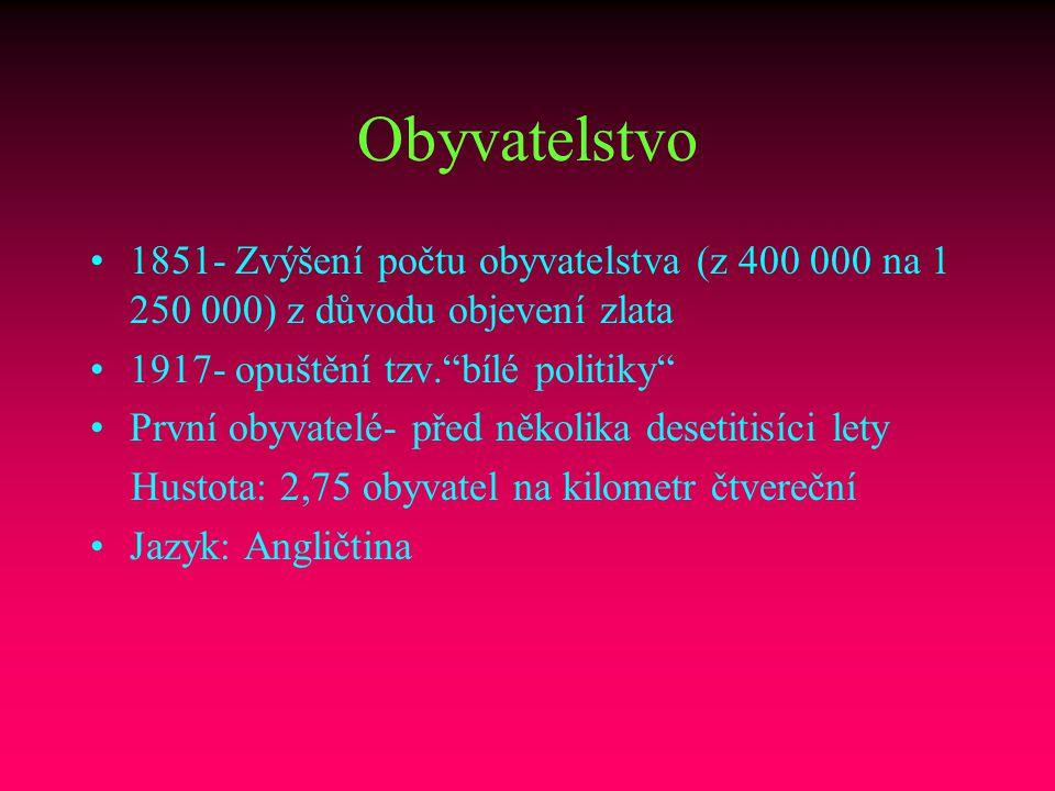 Obyvatelstvo 1851- Zvýšení počtu obyvatelstva (z 400 000 na 1 250 000) z důvodu objevení zlata. 1917- opuštění tzv. bílé politiky