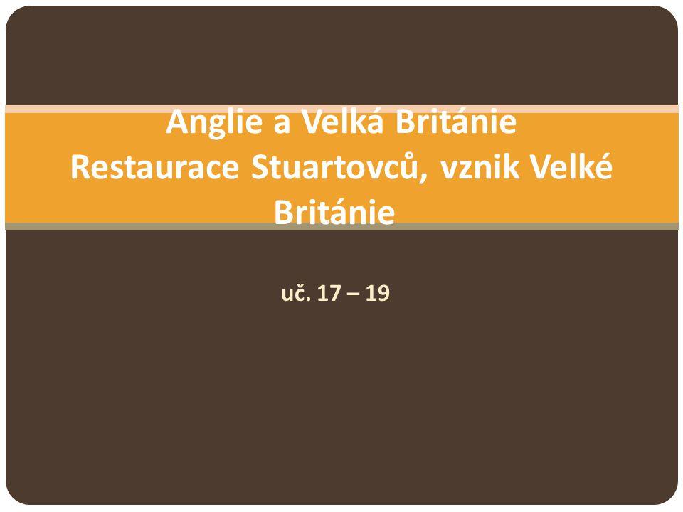 Anglie a Velká Británie Restaurace Stuartovců, vznik Velké Británie