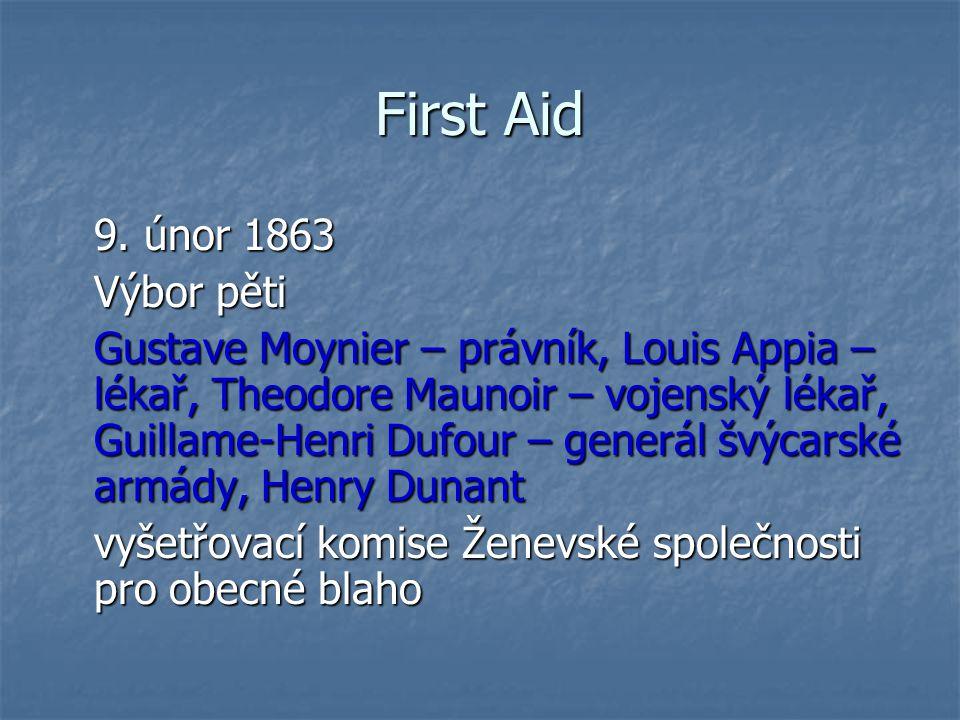 First Aid 9. únor 1863 Výbor pěti