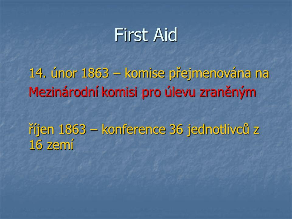 First Aid 14. únor 1863 – komise přejmenována na