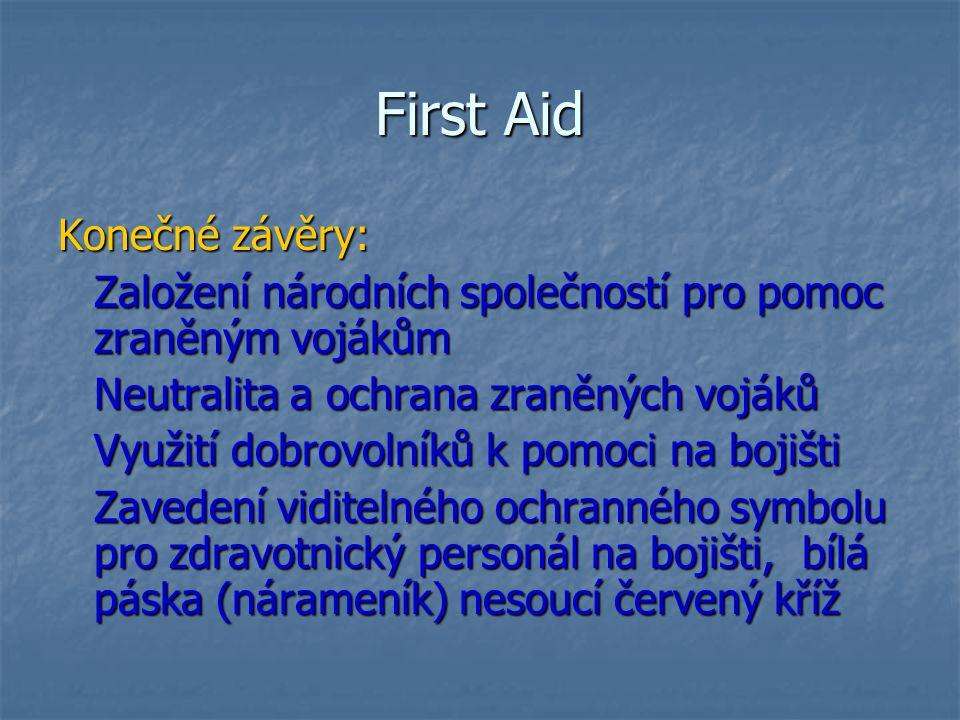 First Aid Konečné závěry: