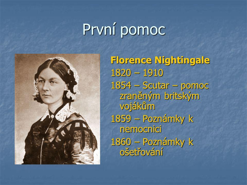 První pomoc Florence Nightingale 1820 – 1910