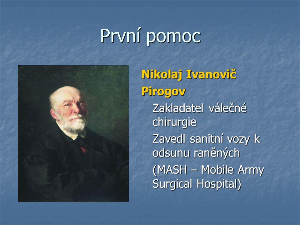 První pomoc Nikolaj Ivanovič Pirogov Zakladatel válečné chirurgie