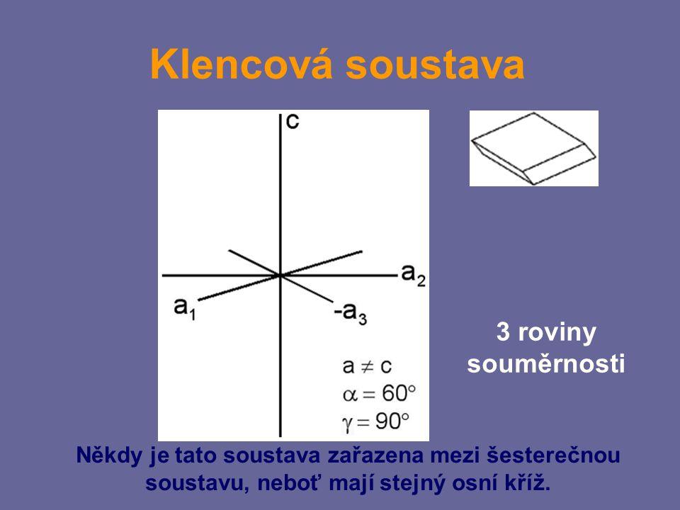 Klencová soustava 3 roviny souměrnosti