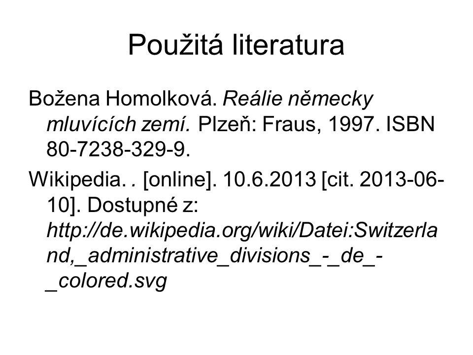 Použitá literatura Božena Homolková. Reálie německy mluvících zemí. Plzeň: Fraus, 1997. ISBN 80-7238-329-9.