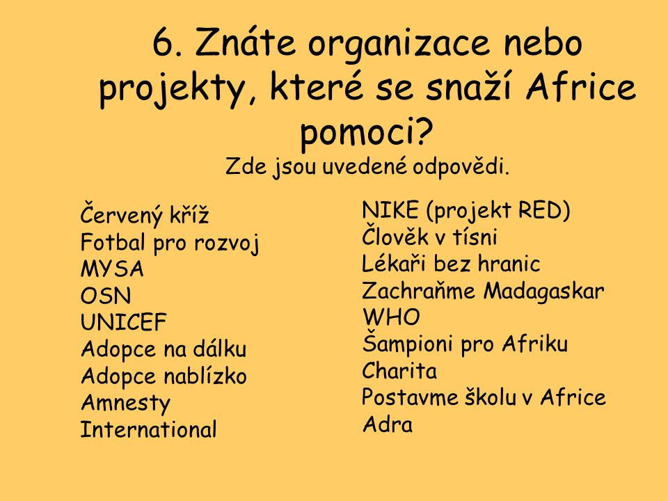 6. Znáte organizace nebo projekty, které se snaží Africe pomoci