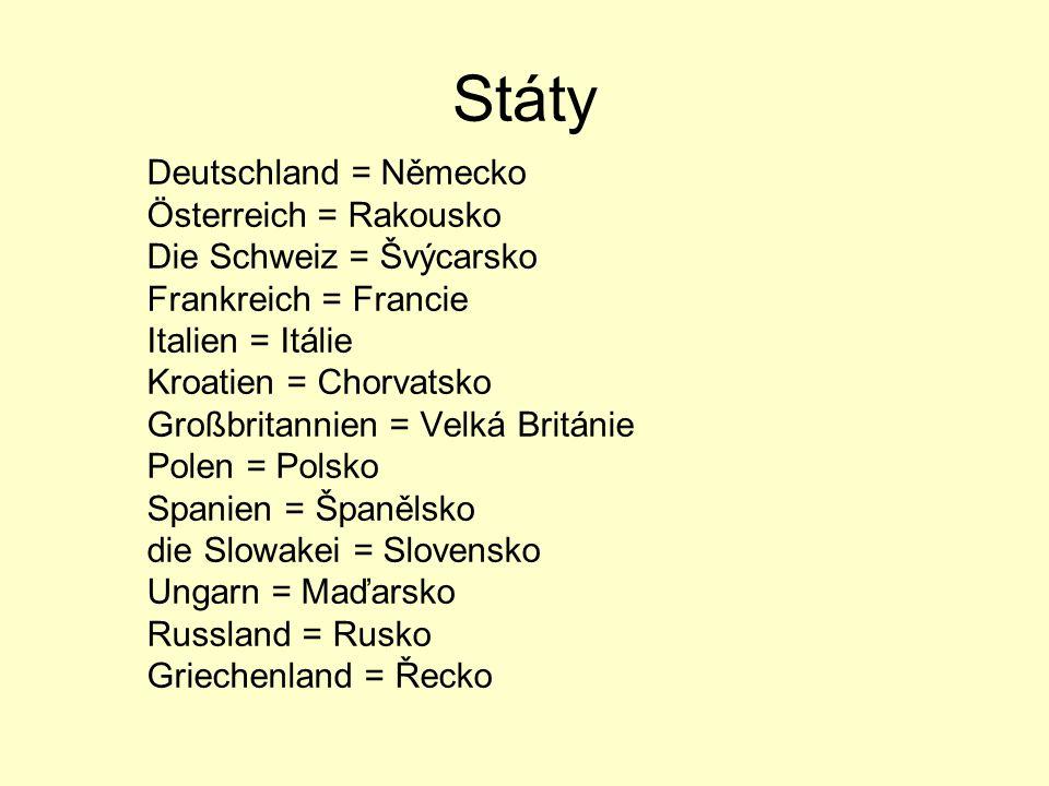 Státy Deutschland = Německo Österreich = Rakousko