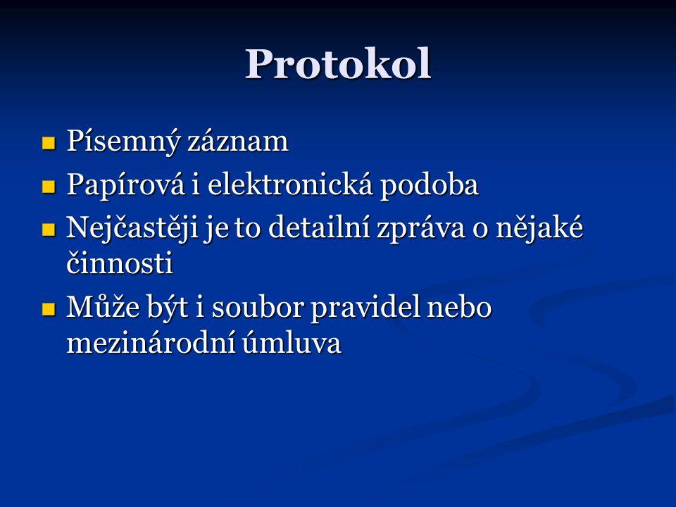 Protokol Písemný záznam Papírová i elektronická podoba