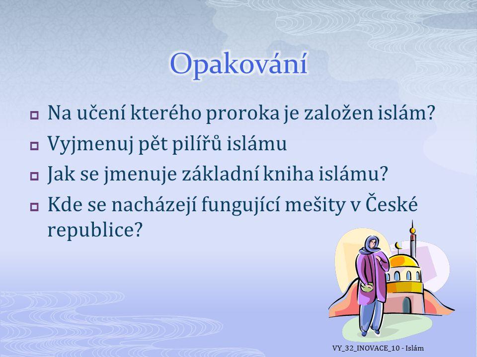 Opakování Na učení kterého proroka je založen islám