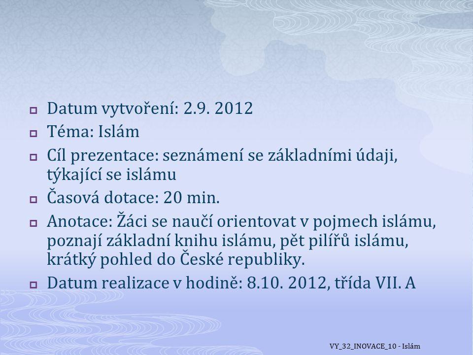 Cíl prezentace: seznámení se základními údaji, týkající se islámu