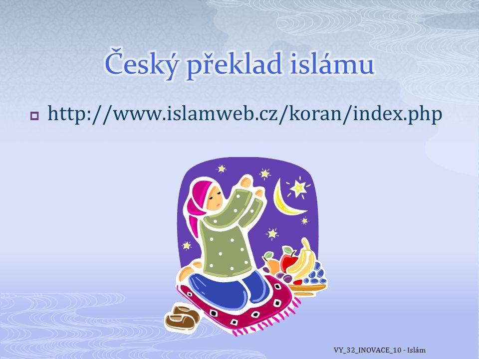 Český překlad islámu http://www.islamweb.cz/koran/index.php