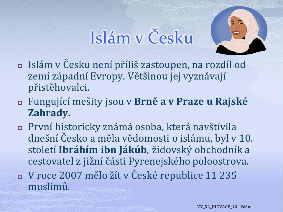Islám v Česku Islám v Česku není příliš zastoupen, na rozdíl od zemí západní Evropy. Většinou jej vyznávají přistěhovalci.
