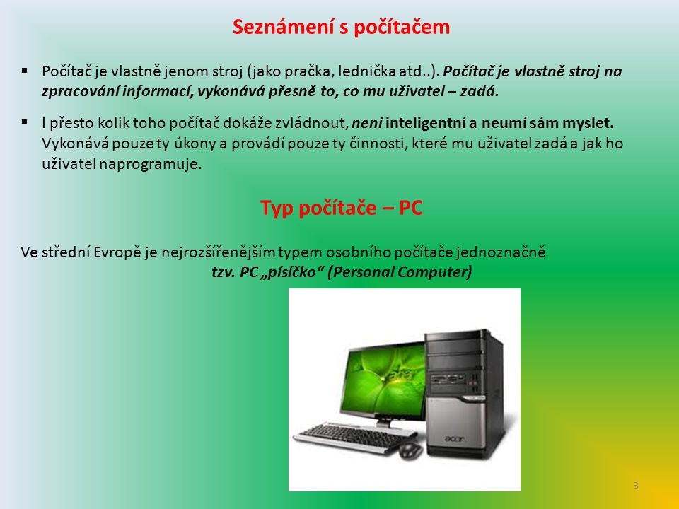 "tzv. PC ""písíčko (Personal Computer)"
