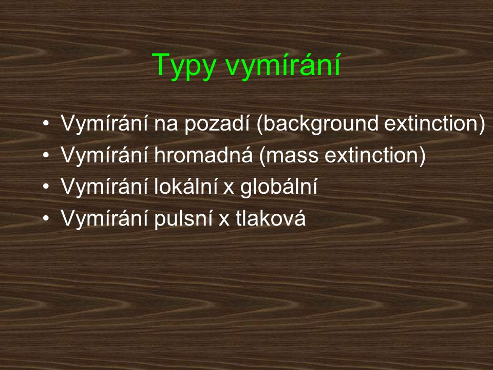 Typy vymírání Vymírání na pozadí (background extinction)