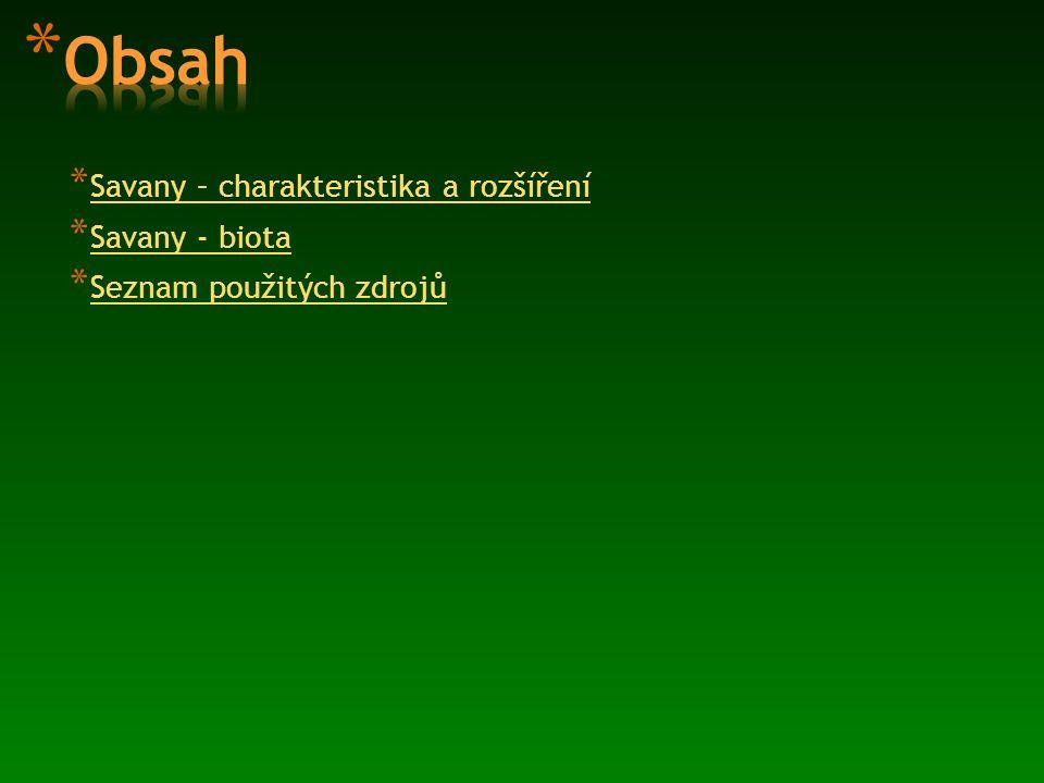 Obsah Savany – charakteristika a rozšíření Savany - biota