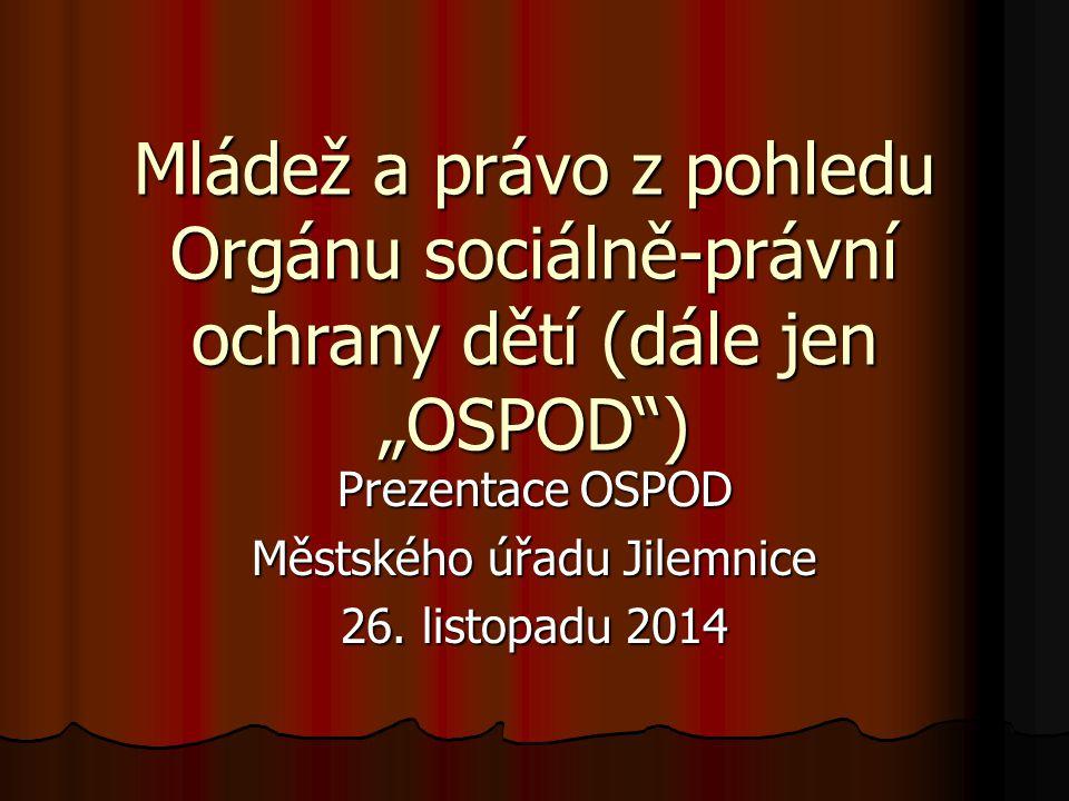 Prezentace OSPOD Městského úřadu Jilemnice 26. listopadu 2014