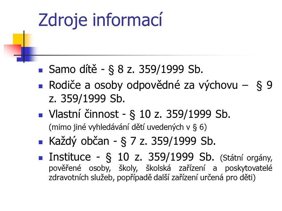 Zdroje informací Samo dítě - § 8 z. 359/1999 Sb.