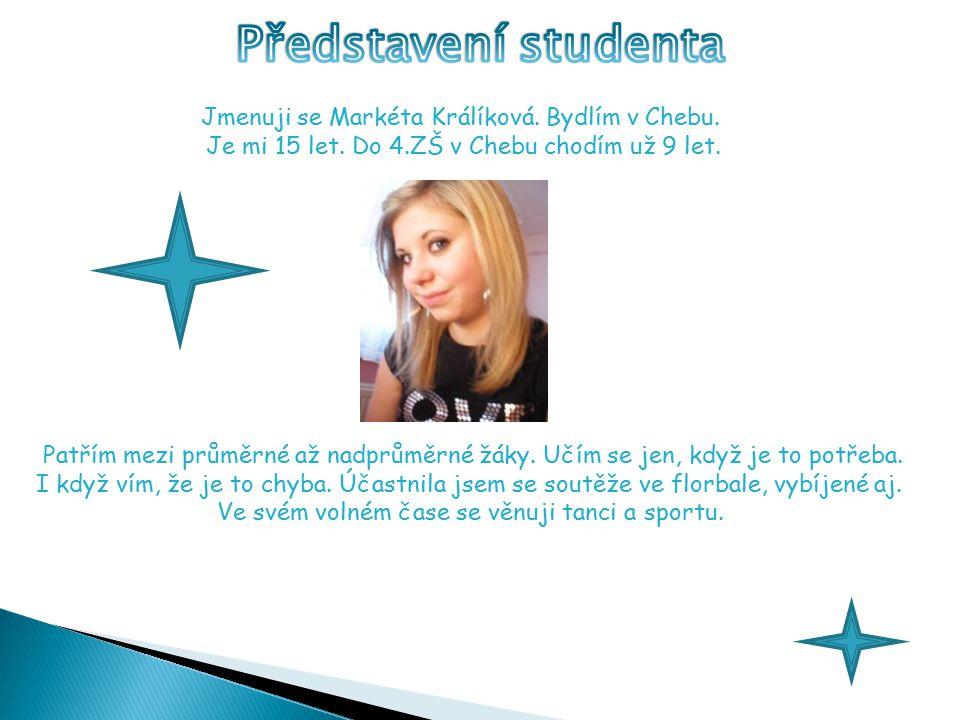 Představení studenta Jmenuji se Markéta Králíková. Bydlím v Chebu.