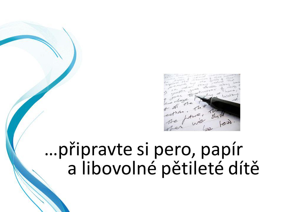 …připravte si pero, papír