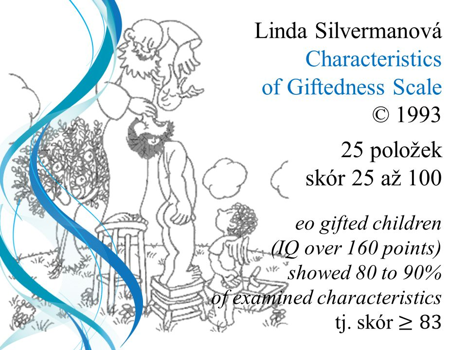 Linda Silvermanová Characteristics of Giftedness Scale © 1993