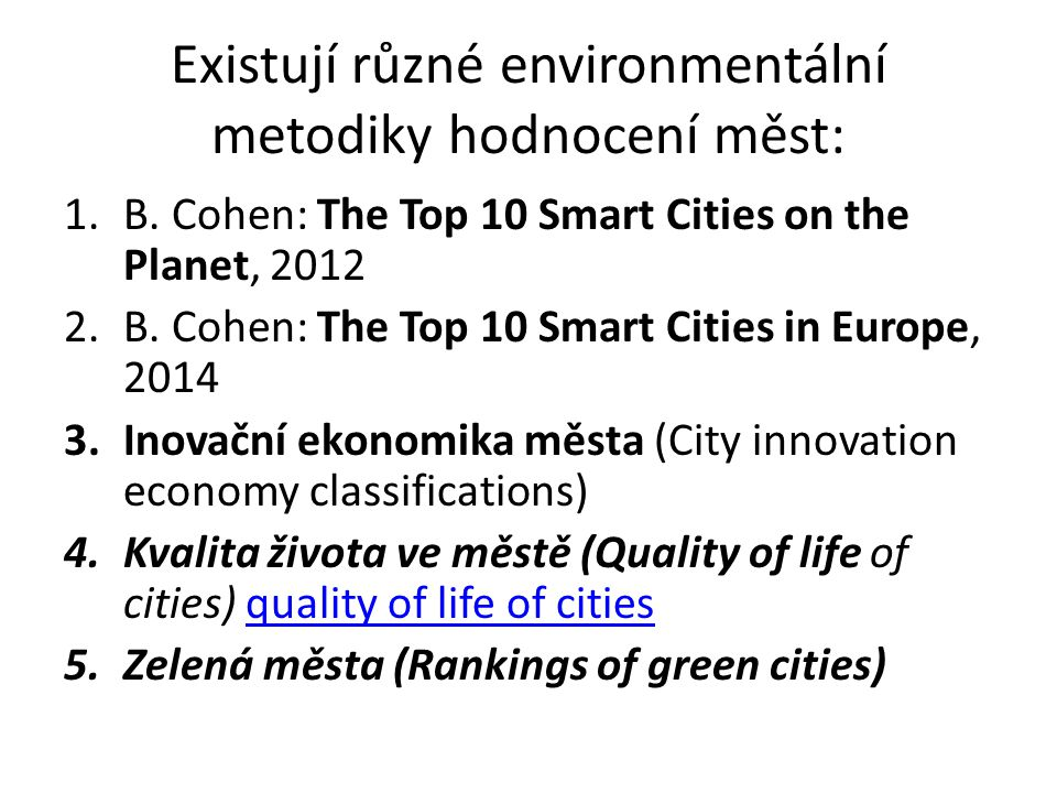 Existují různé environmentální metodiky hodnocení měst: