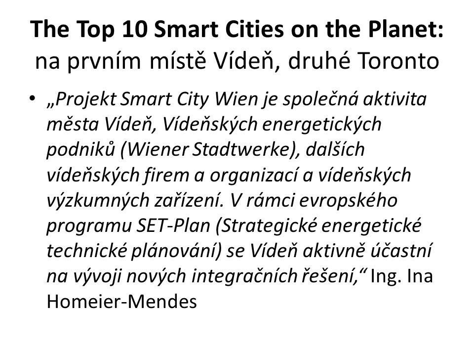 The Top 10 Smart Cities on the Planet: na prvním místě Vídeň, druhé Toronto