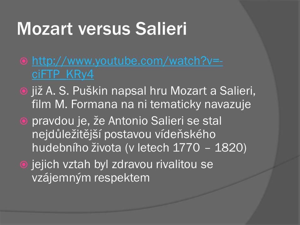 Mozart versus Salieri http://www.youtube.com/watch v=-ciFTP_KRy4