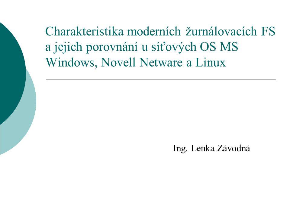 Charakteristika moderních žurnálovacích FS a jejich porovnání u síťových OS MS Windows, Novell Netware a Linux