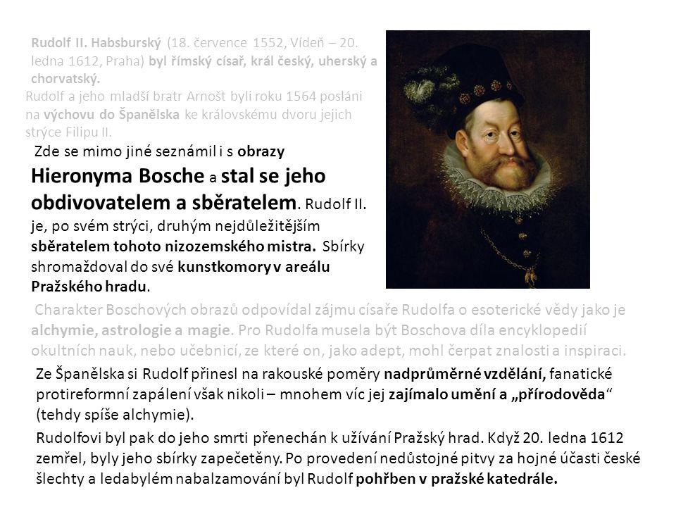 Rudolf II. Habsburský (18. července 1552, Vídeň – 20