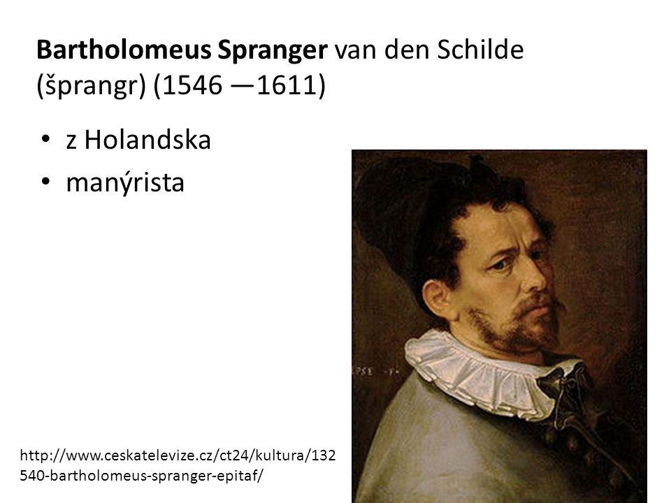 Bartholomeus Spranger van den Schilde (šprangr) (1546 —1611)