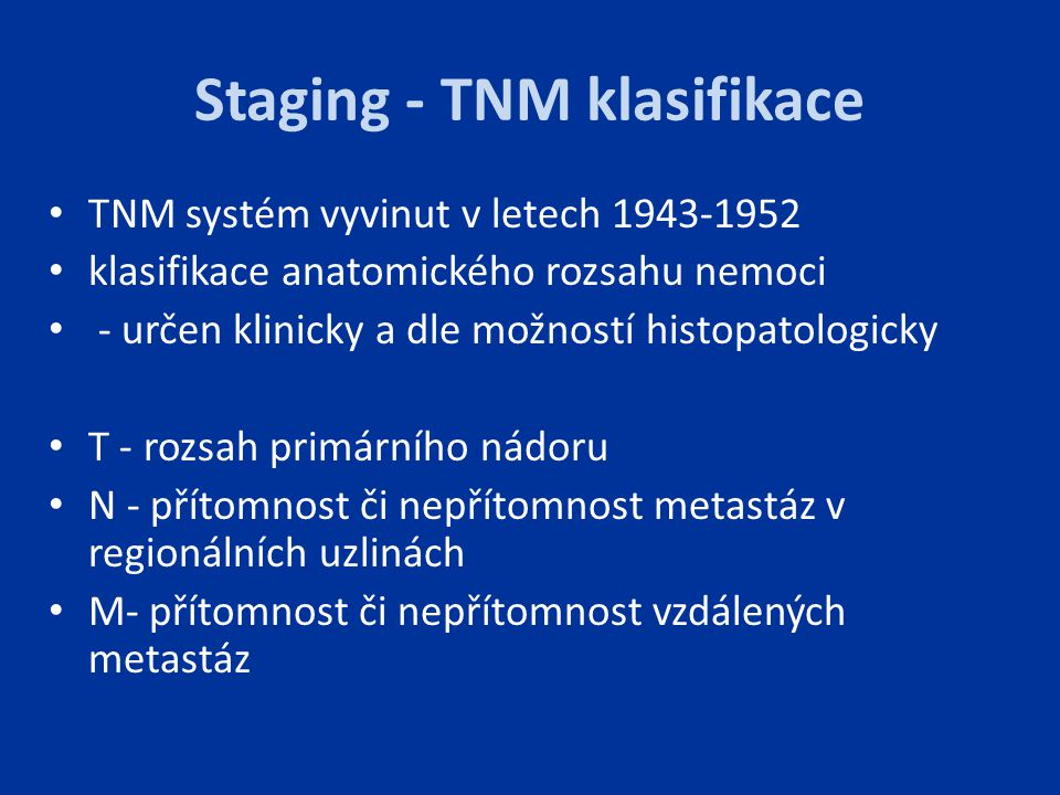 Staging - TNM klasifikace