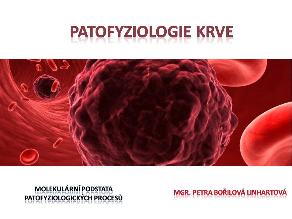 Patofyziologie Krve Molekulární podstata patofyziologických procesů