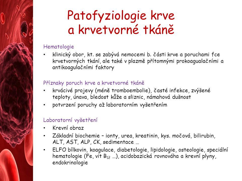 Patofyziologie krve a krvetvorné tkáně