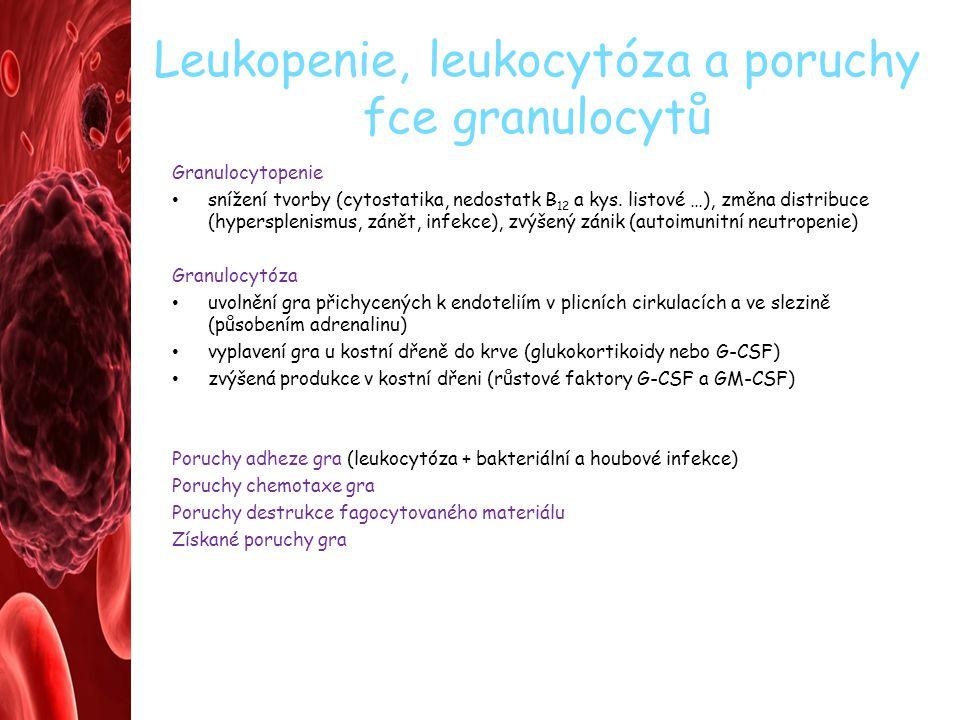 Leukopenie, leukocytóza a poruchy fce granulocytů