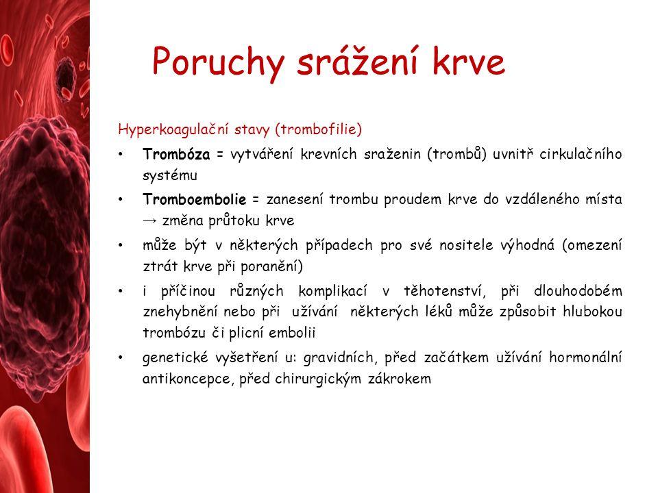 Poruchy srážení krve Hyperkoagulační stavy (trombofilie)