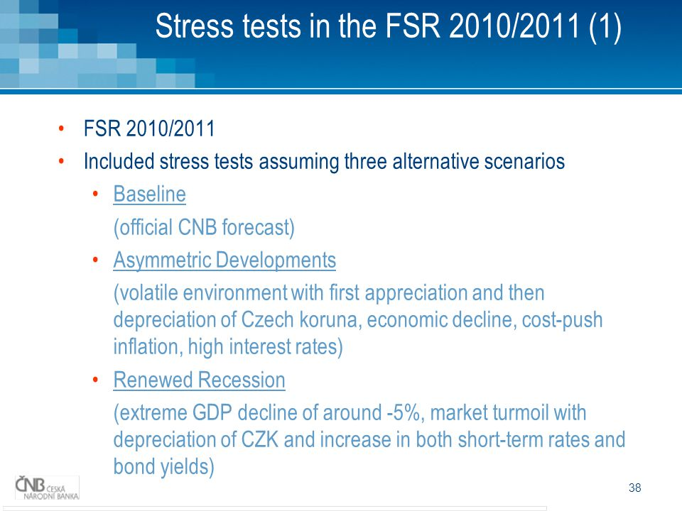 Stress tests in the FSR 2010/2011 (1)