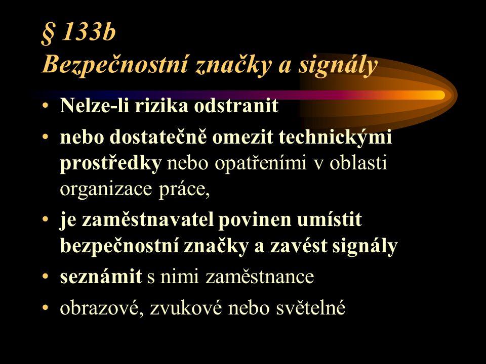 § 133b Bezpečnostní značky a signály