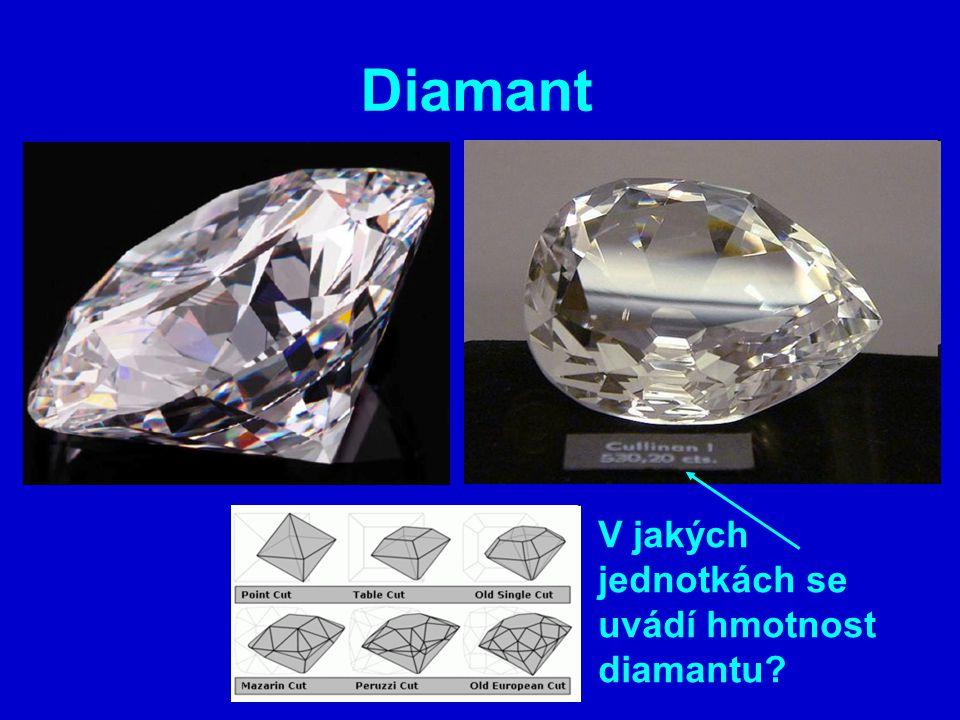 Diamant V jakých jednotkách se uvádí hmotnost diamantu