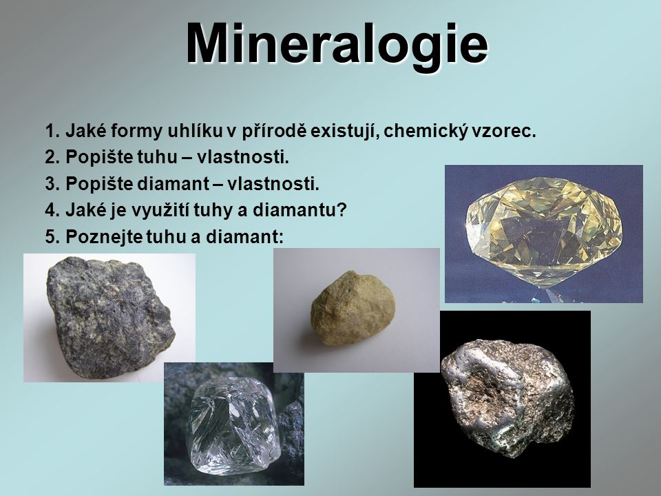Mineralogie 1. Jaké formy uhlíku v přírodě existují, chemický vzorec.