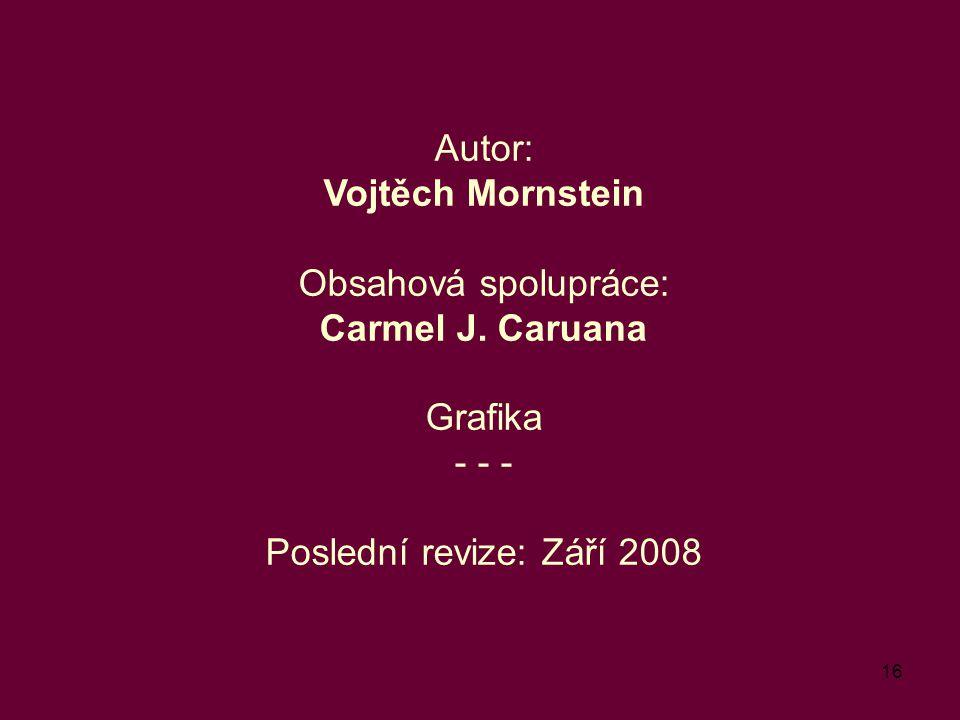 Autor: Vojtěch Mornstein Obsahová spolupráce: Carmel J