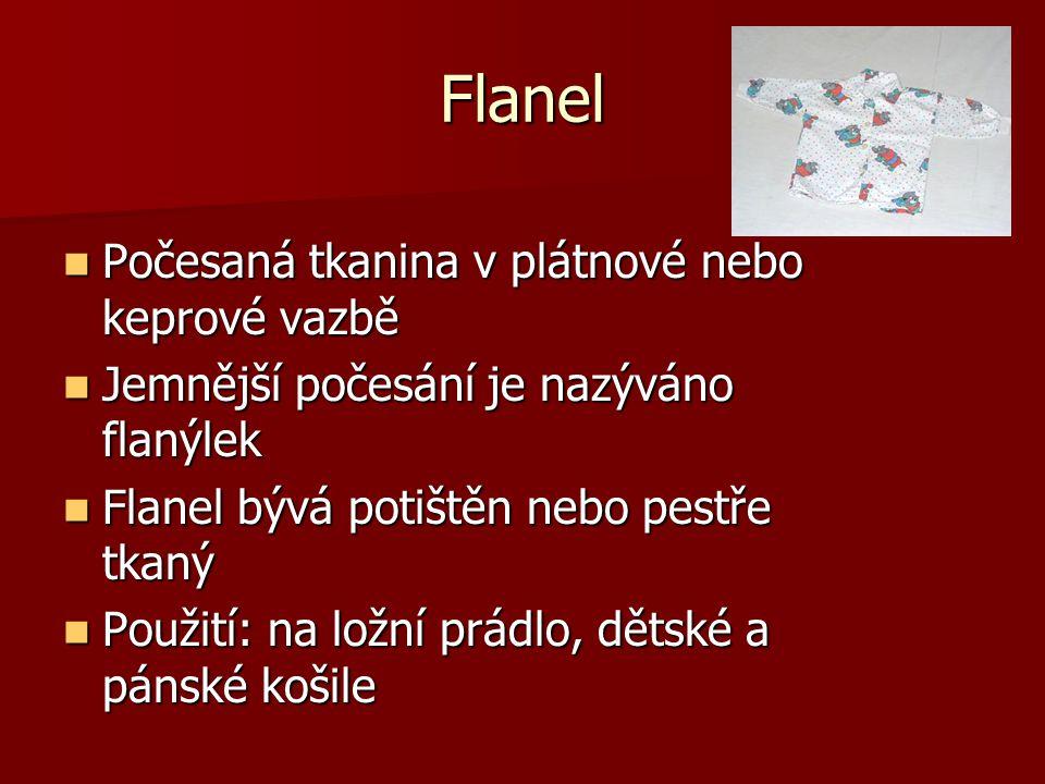 Flanel Počesaná tkanina v plátnové nebo keprové vazbě
