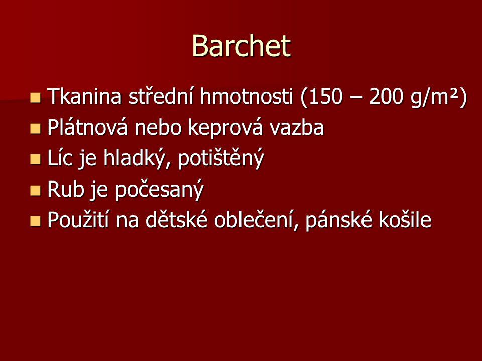 Barchet Tkanina střední hmotnosti (150 – 200 g/m²)